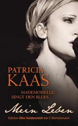 Mademoiselle singt den Blues: Mein Leben