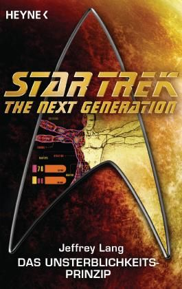Star Trek - The Next Generation: Das Unsterblichkeitsprinzip: Roman (German Edition)