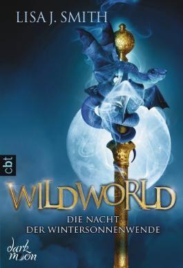 WILDWORLD - Die Nacht der Wintersonnenwende: Band 1