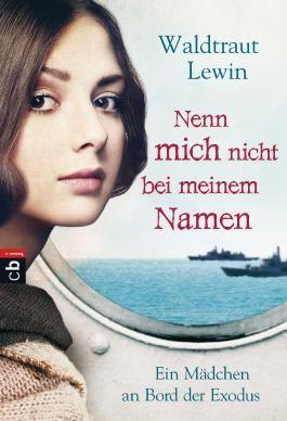 Nenn mich nicht bei meinem Namen: Ein Mädchen an Bord der Exodus