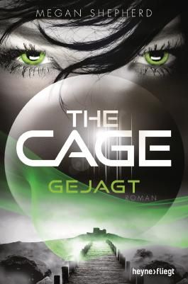The Cage - Gejagt: Roman (The Cage-Serie 2)