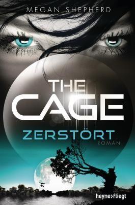 The Cage - Zerstört: Roman (German Edition)