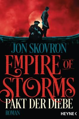 Empire of Storms - Pakt der Diebe: Roman (Empire of Storms-Reihe 1)