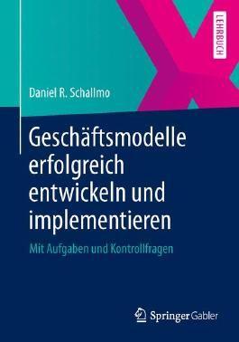 Geschäftsmodelle erfolgreich entwickeln und implementieren