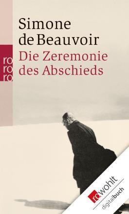 Die Zeremonie des Abschieds und Gespräche mit Jean-Paul Sartre: August - September 1974