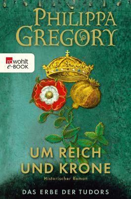 Um Reich und Krone (Das Erbe der Tudors 2) (German Edition)