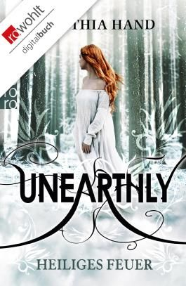 Unearthly. Heiliges Feuer