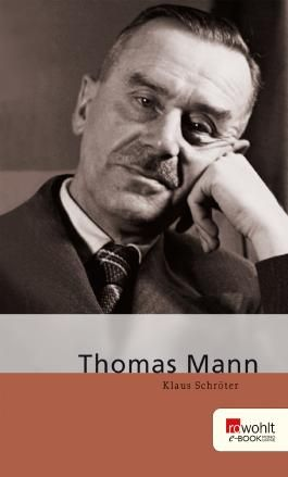 Thomas Mann. Rowohlt E-Book Monographie