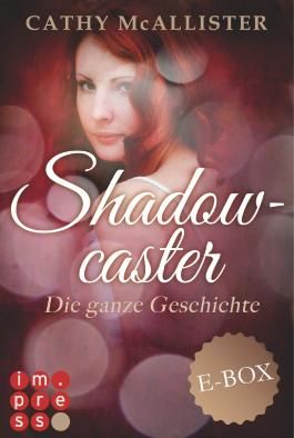 Shadowcaster. Die ganze Geschichte (Alle drei Bände in einer E-Box!)