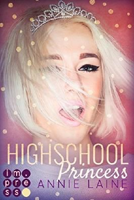 Highschool Princess. Verlobt wider Willen