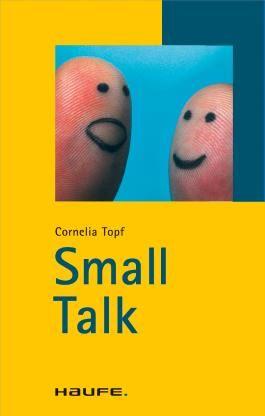 Small Talk: TaschenGuide (Haufe TaschenGuide)