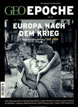 GEO Epoche 77/2016 - Europa nach dem Krieg