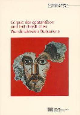 Corpus der spätantiken und frühchristlichen Wandmalereien Bulgariens