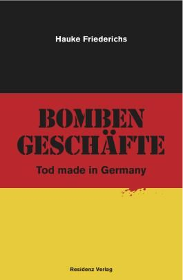Bombengeschäfte: Tod made in Germany