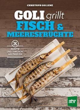 Goli grillt Fisch & Meeresfrüchte
