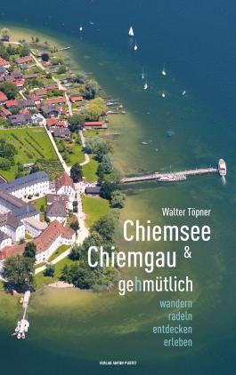 Chiemsee und Chiemgau gehmütlich