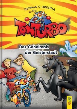Tom Turbo: Das Geheimnis der Geisterstadt