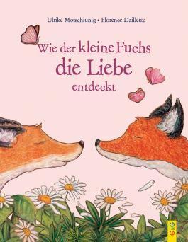 Wie der kleine Fuchs die Liebe entdeckt