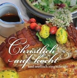 Christlich auf'kocht und teuflisch eing'schenkt