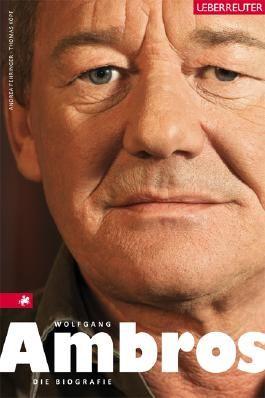 Wolfgang Ambros: Die Biographie