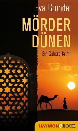 Mörderdünen: Ein Sahara-Krimi (Reisekrimis mit Elena Martell 3)