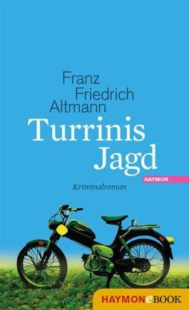 Turrinis Jagd: Kriminalroman