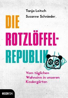 Die Rotzlöffel-Republik