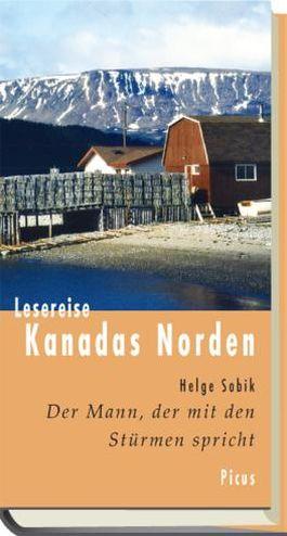 Lesereise Kanadas Norden: Der Mann, der mit den Stürmen spricht (Picus Lesereisen)