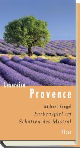 Lesereise Provence: Farbenspiel im Schatten des Mistral