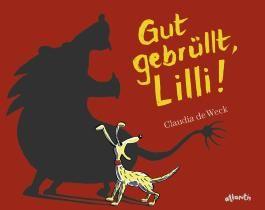 Gut gebrüllt, Lilli !