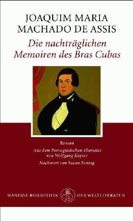Die nachträglichen Memoiren des Bras Cubas