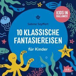 Kids in Balance. 10 klassische Fantasiereisen für Kinder