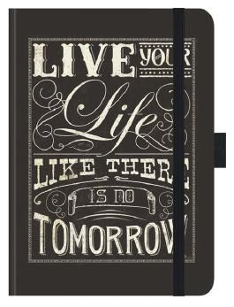 """Premium Notes Big """"Live your life like there is no tomorrow"""""""