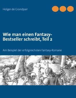 Wie man einen Fantasy-Bestseller schreibt, Teil 2