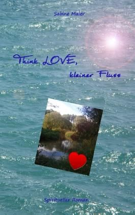 Think love, kleiner Fluss