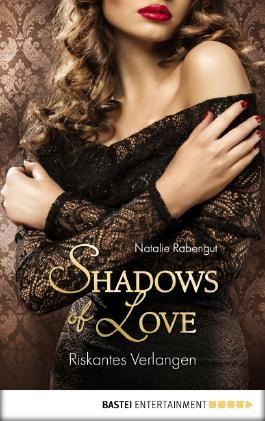 Riskantes Verlangen - Shadows of Love