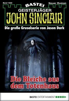 John Sinclair - Folge 1922: Die Bleiche aus dem Totenhaus