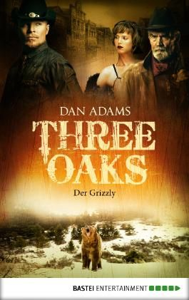 Three Oaks - Folge 2: Der Grizzly (Western Serie)