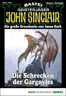 John Sinclair - Folge 1940: Die Schrecken der Gargoyles