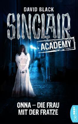 Sinclair Academy - 02: Onna - Die Frau mit der Fratze (Die neuen Geisterjäger)