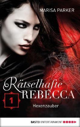 Rätselhafte Rebecca 01: Hexenzauber (Geistern auf der Spur)
