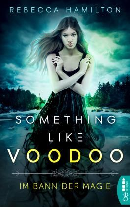 Something like Voodoo: Im Bann der Magie
