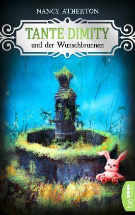 Tante Dimity und der Wunschbrunnen (Ein Wohlfühlkrimi mit Lori Shepherd 19)
