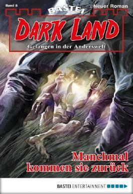 Dark Land - Folge 008: Manchmal kommen sie zurück (Anderswelt John Sinclair Spin-off)