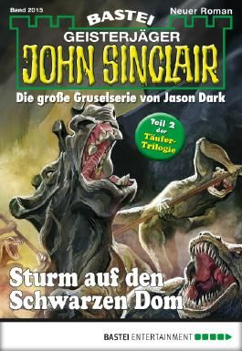 John Sinclair - Folge 2015: Sturm auf den Schwarzen Dom