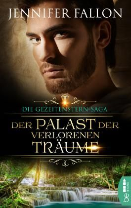 Gezeitenstern-Saga - Der Palast der verlorenen Träume (Gezeitenstern-Saga-Reihe 3)