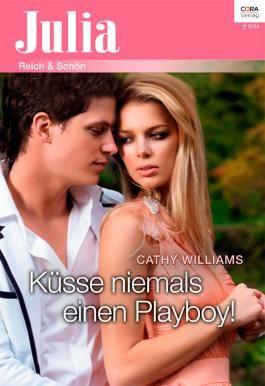 Küsse niemals einen Playboy! (Julia)
