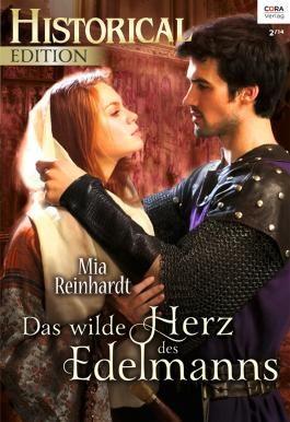Das wilde Herz des Edelmanns (Historical Edition)