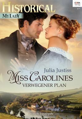 Miss Carolines verwegener Plan (Historical MyLady)