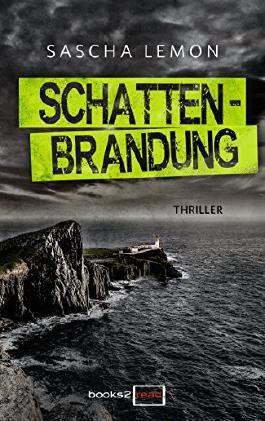Schattenbrandung: Thriller Neuerscheinungen 2017 (books2read)
